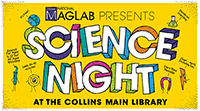 Science Night @ the Collins Main Library
