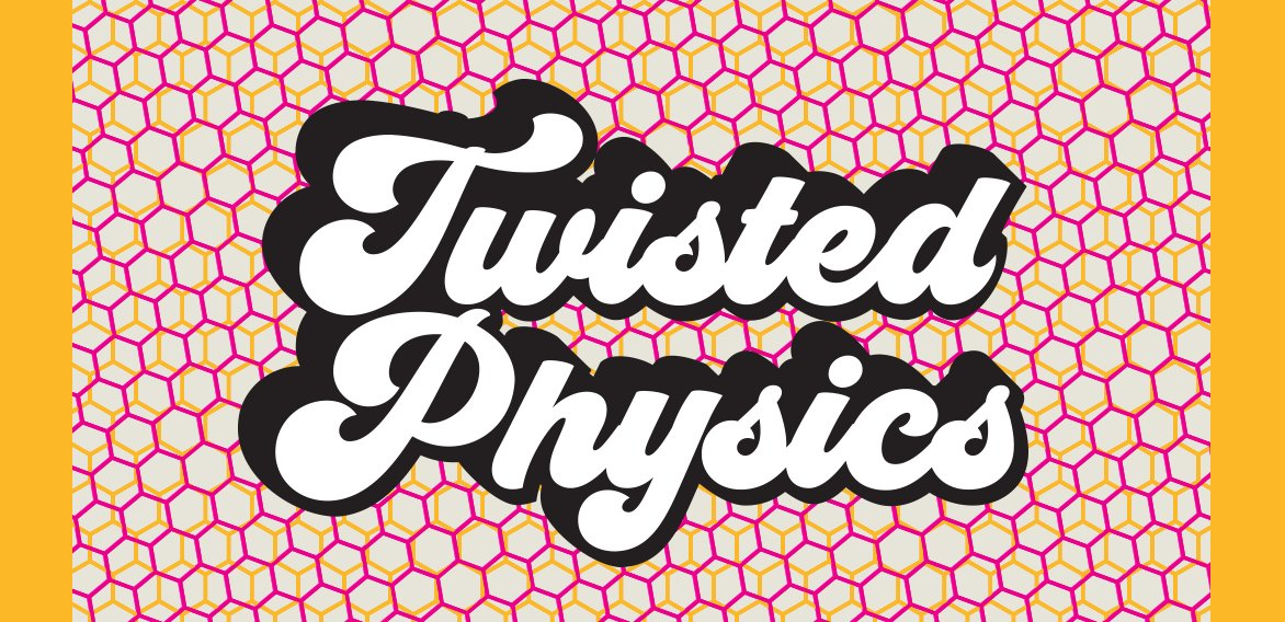 Twisted Physics